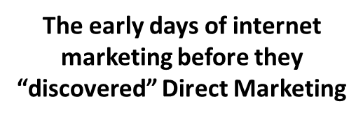 Early e-mail marketing ignored direct marketing principles